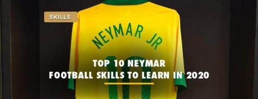 top-10-neymar-jr-football-skills-to-learn-in-2020