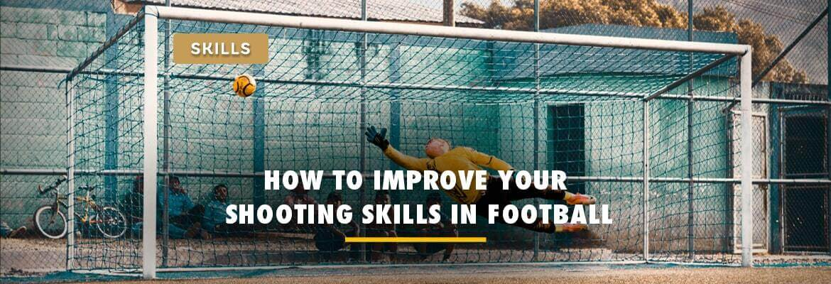 top-10-tips-on-how-to-improve-your-shooting-skills-in-football