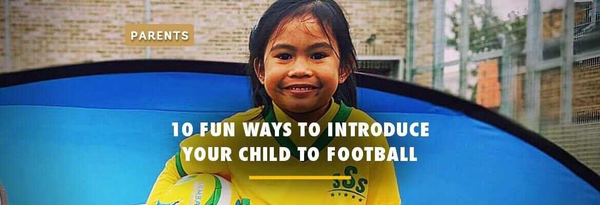 10-fun-ways-to-introduce-your-child-to-football-in-2020