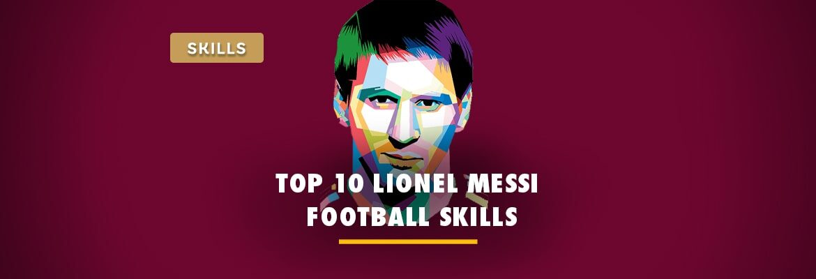 top-10-lionel-messi-football-skills-to-learn-in-2020
