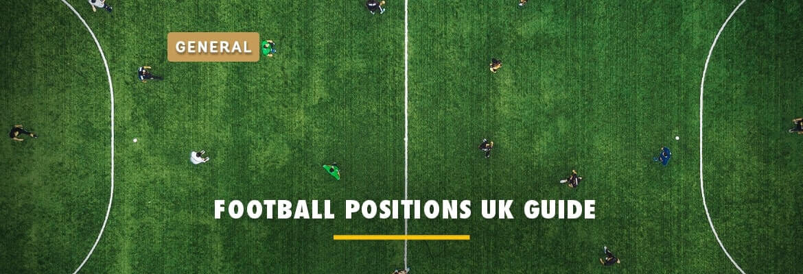 football-positions-uk-guide-2021