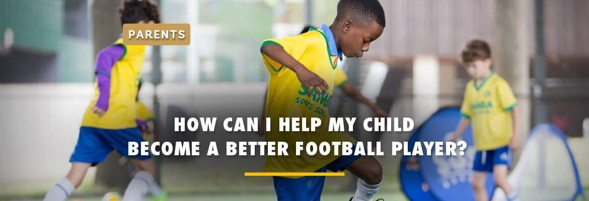 how-can-i-help-my-child-become-a-better-football-player