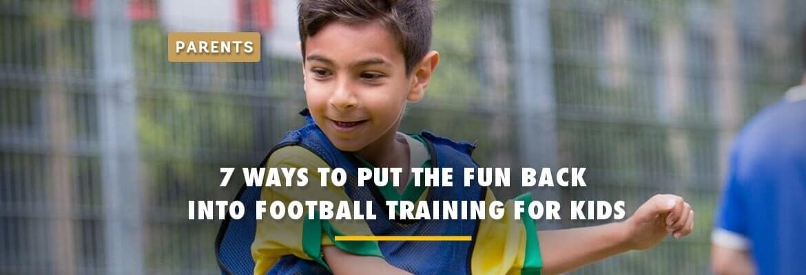 7-ways-to-put-the-fun-back-into-football-training-for-kids