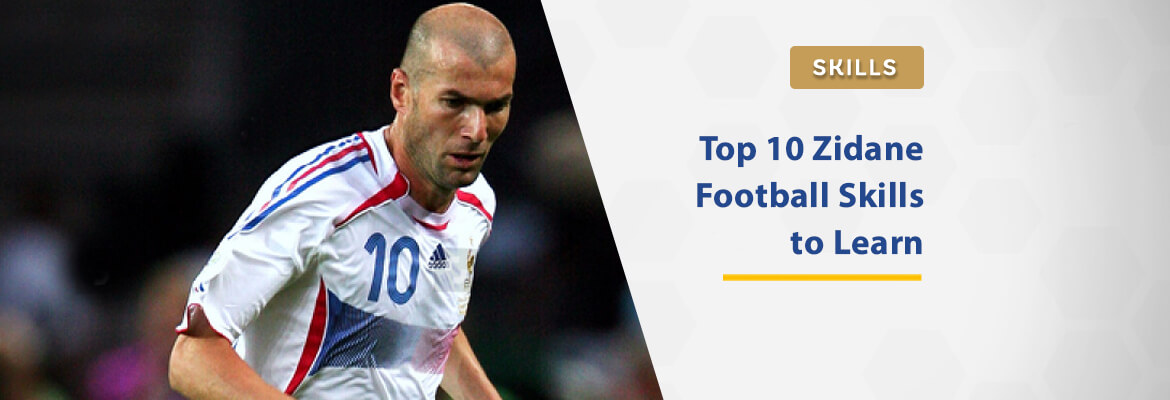 top-10-zidane-football-skills-to-learn-in-2021