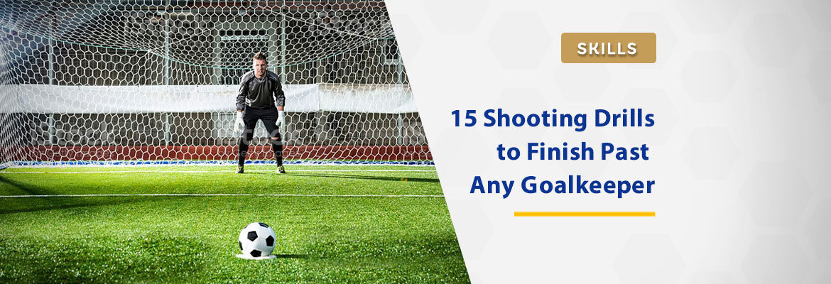 15-soccer-shooting-drills-to-finish-past-any-goalkeeper