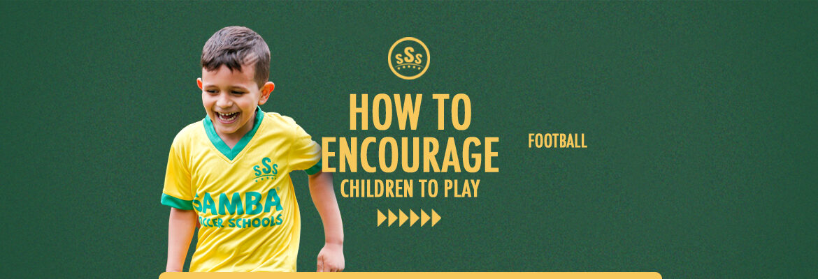 how-to-encourage-children-to-play-football